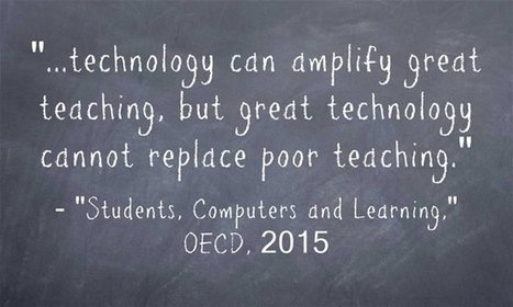 New OECD Report Is Not An Indictment Of Ed Tech - It's Really An Indictment Of Unilateralism & Professional Development | ICT voor Bachelor Secundair Onderwijs VIVES - campus Brugge | Scoop.it