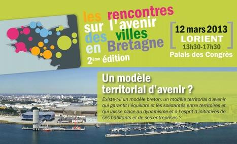 Les rencontres sur l'avenir des Villes en Bretagne, 2ème édition - Lorient, 12 mars 2013 | Rencontres sur l'avenir des villes en Bretagne, 2ème édition - Lorient, 12 mars 2013 | Scoop.it