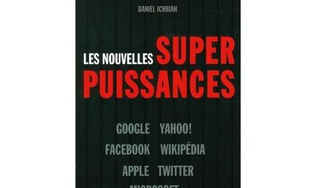 «Les nouvelles superpuissances», par Daniel Ich... | Cultures numériques | Scoop.it