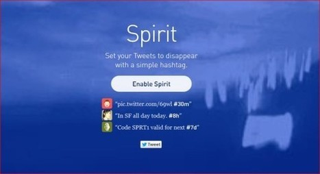 Make your Tweets disappear with Spirit | Communication médiatique | Scoop.it