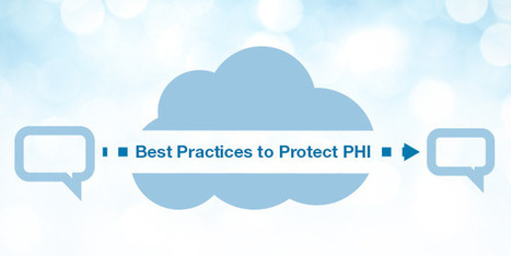 Best practices in protecting PHI in the Cloud - qliqSoft | HIPAA Texting | Scoop.it