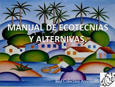 Red Colectivo Atecocolli: Manual de ecotecnias y Alternativas   EcoPaideia   Scoop.it
