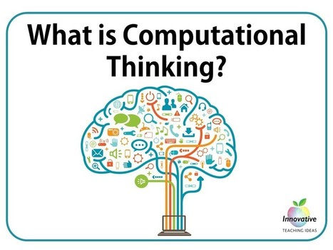 Five reasons why computational thinking is an essential tool for teachers and students. | Computational Thinking In Digital Technologies | Scoop.it