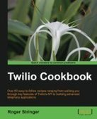Twilio Cookbook - PDF Free Download - Fox eBook | Twilio Call Center | Scoop.it
