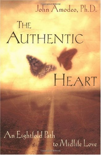 The Authentic Heart: An Eightfold Path to Midlife Love | focusing_gr | Scoop.it