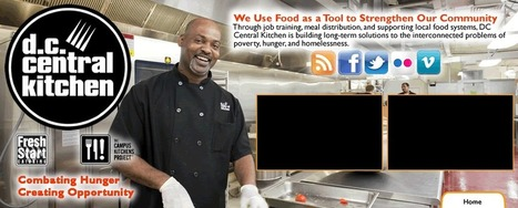 A Life Story: Invest in Life Changing Programs   DC Central Kitchen   Cool Social Media Ideas   Scoop.it