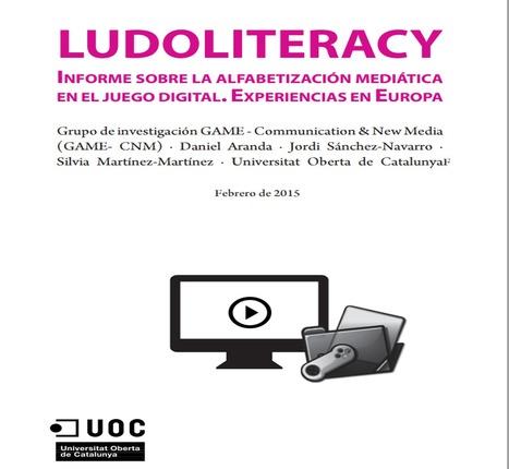 LUDOLITERACY Informe sobre la alfabetización mediática en el juego digital. Experiencias en Europa | Comunicación en la era digital | Scoop.it