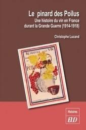 Christophe Lucand   Le pinard des Poilus   La cave à livres   Scoop.it