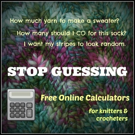 Free Online Calculators for Knitters and Crocheters | Spinning, Weaving and Knitting | Scoop.it