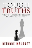 10 Tough Truths About Leadership | Thoughts on Learning and Leadership | Scoop.it
