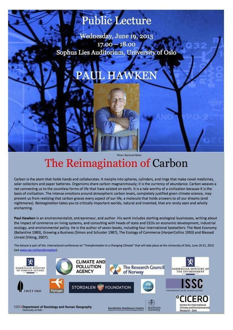 Oslo - June 19 - Public Lecture: Paul Hawken: The Reimagination of Carbon. | cChange: Transformational Responses to Climate Change | Scoop.it