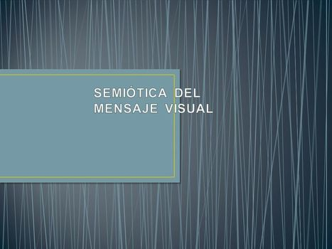 Presentación: La semiótica de la imagen | Semiótica de la Imagen | Scoop.it