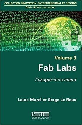 Fab Labs, l'usager-innovateur Entretien avec Serge LEROUX - AFTT | Fab-Lab | Scoop.it