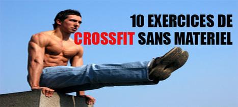10 Exercices de CrossFit SANS MATÉRIEL à emporter partout ! | | Planète Paléo | Scoop.it