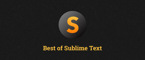 Best of Sublime Text 3: Features, Plugins, and Settings | Dev news | Scoop.it