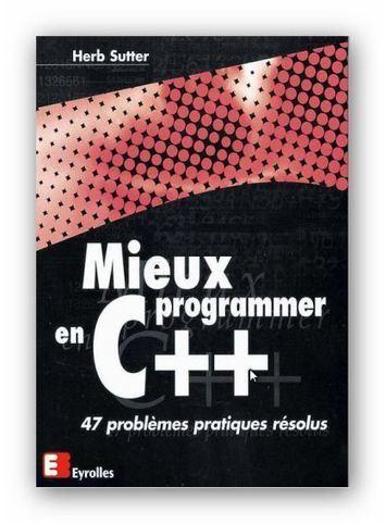 Ebook Mieux programmer en C++ 47 problèmes pratiques résolus | Cours Informatique | Scoop.it