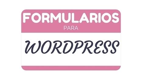 Formularios en Wordpress con Gravityforms | Diseño web Wordpress y SEO | Scoop.it