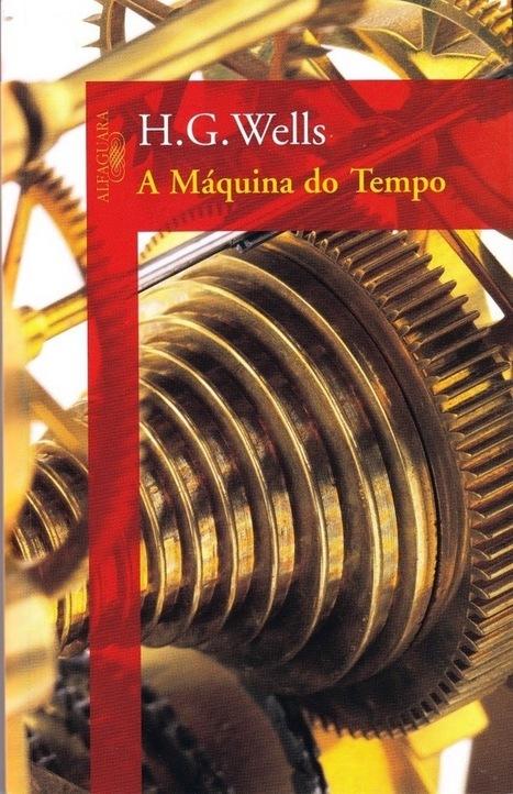 Librum Legere: A Máquina do Tempo - Herbert George Wells | Ficção científica literária | Scoop.it