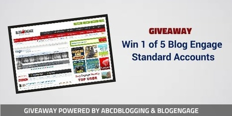 Giveaway : Win 1 of 5 BlogEngage Standard Accounts for Free | ABCD Blogging | Scoop.it