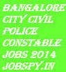 Bangalore City Civil Police Constable Recruitment 2014 Notification   Customer Care Contact Number   Scoop.it