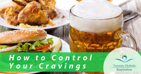 Your Weight Loss Plan: How To Control Cravings | Holistic Nutrition Inspirations | Scoop.it