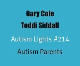 Autism Light: Gary Cole and Teddi Siddall | (Autism, Special Needs, Epilepsy & More) Awareness in Action | Scoop.it