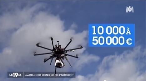 Des drones pour surveiller Marseille? - Geek Mag | GeekMag.fr | Scoop.it
