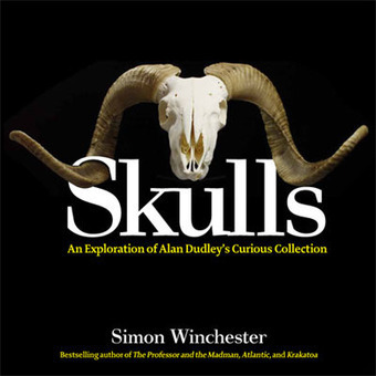 SKULLS by Simon Winchester | Literary Nonfiction | Scoop.it