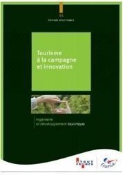 Atout France se demande si le tourisme à la campagne est la nouvelle tendance | Innovation territoriale et intercommunalité... Pensons l'avenir rural | Scoop.it