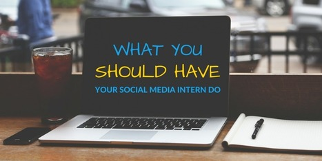What You Should Have Your Social Media Intern Do  | Artdictive Habits : Sustainable Lifestyle | Scoop.it