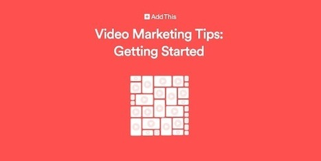 Video Marketing Tips: Getting Started | Social Media Marketing | Scoop.it
