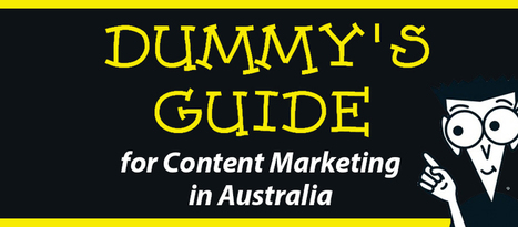 Dummy's Guide for Content Marketing in Australia | Australia Business Marketing, Social Media, Content Marketing | Scoop.it