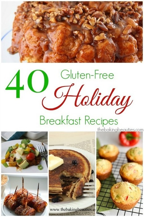 40 Gluten Free Holiday Breakfast Recipes - The Baking Beauties   ♨ Family & Food ♨   Scoop.it