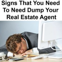 Signs That You Need To Need Dump Your Real Estate Agent | Local Records Office | Scoop.it