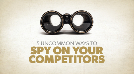 5 Uncommon Ways to Spy on your Competitors | Online Marketing Resources | Scoop.it