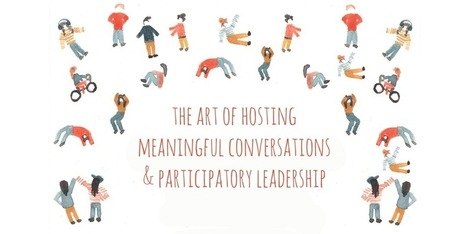 The Art of Hosting Meaningful Conversations & Participatory Leadership | Art of Hosting | Scoop.it