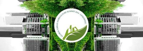 Urban Agriculture Summit 2014 | Global Urban Agriculture Summit | Urban Gardening | Scoop.it