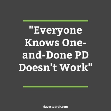 """Everyone Knows One-and-Done PD Doesn't Work"" - Dave Stuart Jr. 