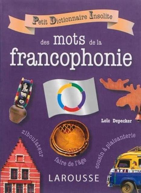 Les mots savoureux de la francophonie réunis dans un dictionnaire   AFFOI   Scoop.it