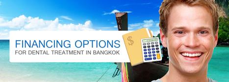 Financing Options For Dental Treatment In Bangkok | BangkokDental | Scoop.it