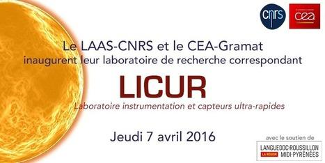 LAAS-CNRS - Inauguration de Licur, laboratoire de recherche correspondant entre le LAAS-CNRS et le CEA-Gramat   Actualité des laboratoires du CNRS en Midi-Pyrénées   Scoop.it