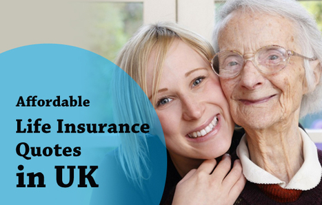 Affordable Life Insurance Quotes in UK | Insurance Quotes | Scoop.it