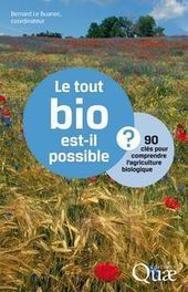 L'agriculture biologique en 90 questions - Libération | Agriculture en Gironde | Scoop.it