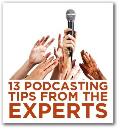 13 Podcasting Tips from The Experts | Podcasts | Scoop.it