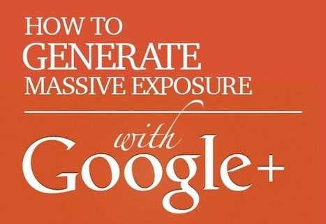 How to Use Google Plus to Generate Massive Exposure | SEO | Scoop.it
