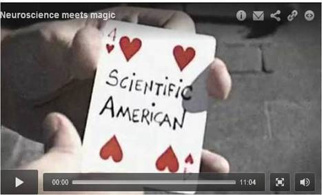 Neuroscience Meets Magic: an educational feature | Illusion Chasers, Scientific American Blog Network | Personal Development | Scoop.it