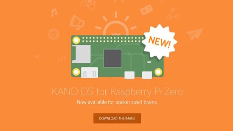 Kano's Educational Operating System Now Works on the Raspberry Pi Zero  | Raspberry pi Project | Scoop.it