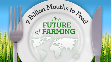 9 Billion Mouths to Feed: The Future of Farming | Hunger | Scoop.it