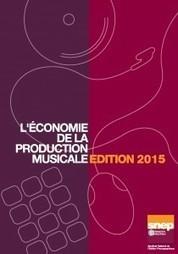 Economie de la Production Musicale – Edition 2015 - SNEP | #13 Music management | Scoop.it