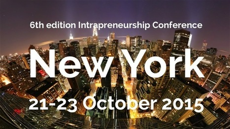 Intrapreneurship Conference - New York - October 21-23 2015 | Executive in Residence | Scoop.it